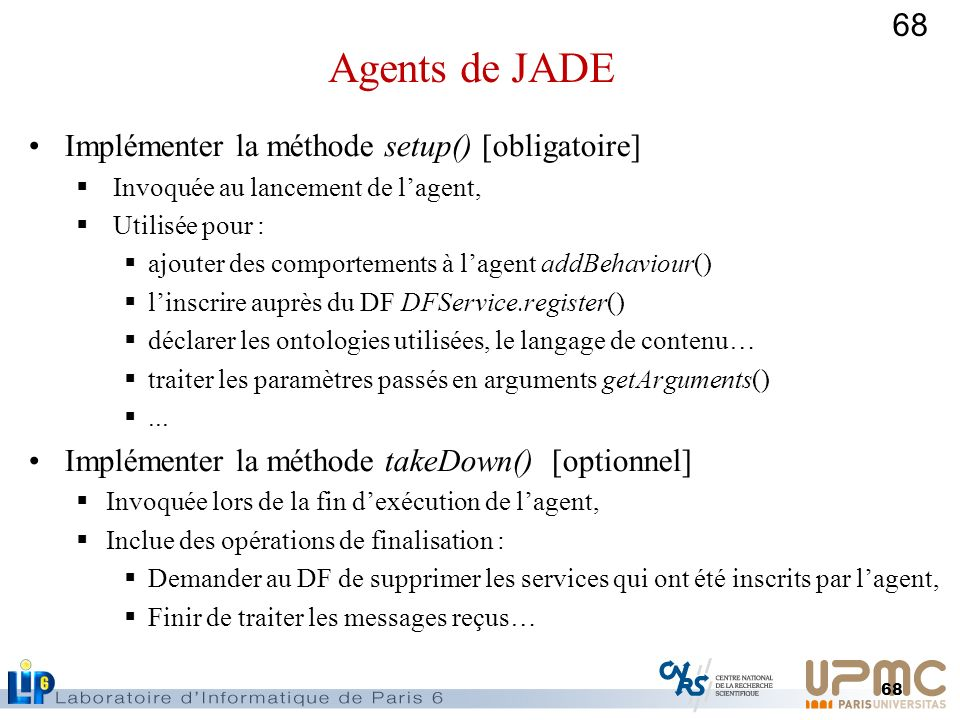 Agents de JADE Implémenter la méthode setup() [obligatoire]